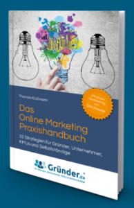 Das Online Marketing Praxishandbuch